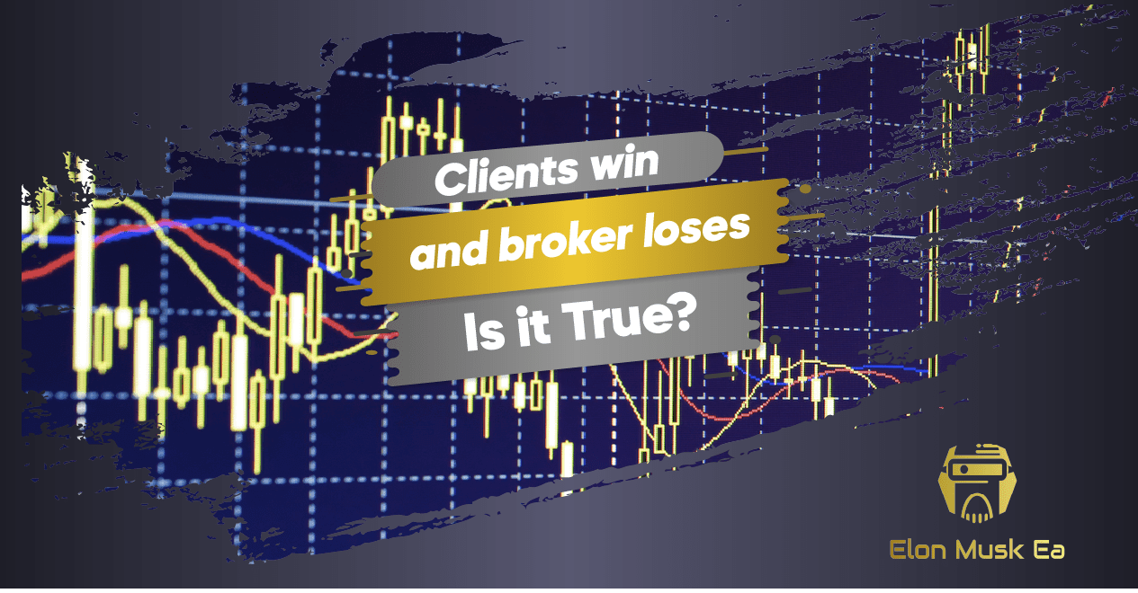 Clients win and broker loses. Is it true?
