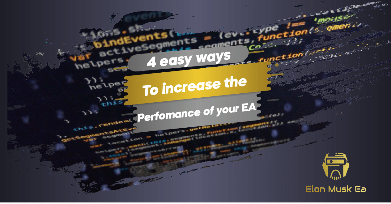 4 easy ways to increase the performance of your EA