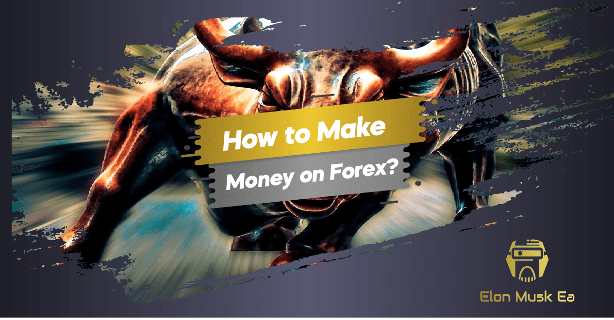 Exactly how to earn money on foreign exchange?
